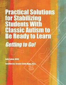 Practical Solutions for Stabilizing Students with Classic Autism to Be Ready to Learn - AAPC Publishing