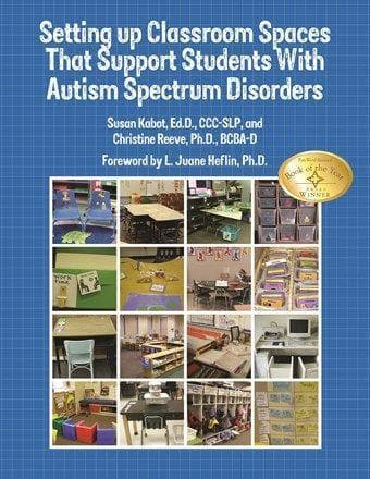 Setting Up Classroom Spaces that Support Students with Autism Spectrum Disorders - AAPC Publishing
