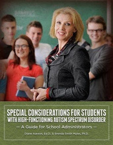 Special Considerations for Students with High-Functioning Autism Spectrum Disorder: A Guide for School Administrators - AAPC Publishing