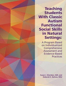 Teaching Students With Classic Autism Functional Social Skills in Natural Settings - AAPC Publishing