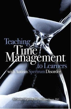 Teaching Time Management to Learners with Autism Spectrum Disorder - AAPC Publishing