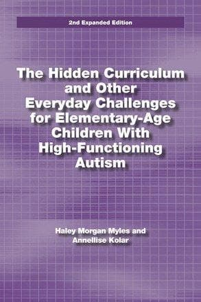 The Hidden Curriculum and Other Everyday Challenges for Elementary-Age Children With High-Functioning Autism - AAPC Publishing