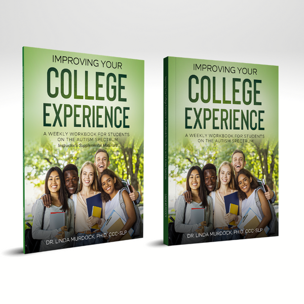 Improving Your College Experience: A Workbook for Students on the Autism Spectrum PLUS Instructor's Supplemental Materials