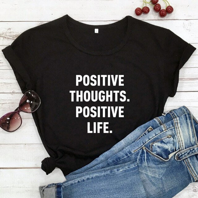 Positive Thoughts Positive Life T-shirt
