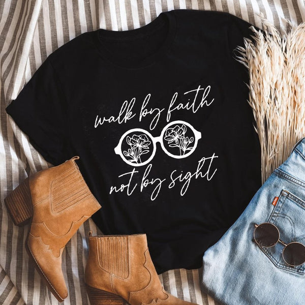 Walk By Faith Not By Sight Inspirational Tee