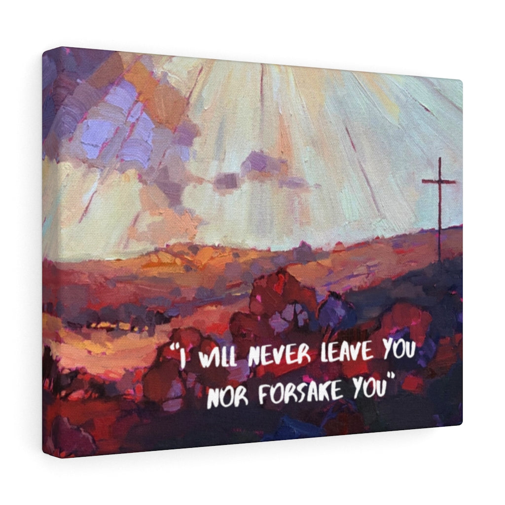 """I will never leave you nor forsake you""      high quality Canvas Gallery Wraps"