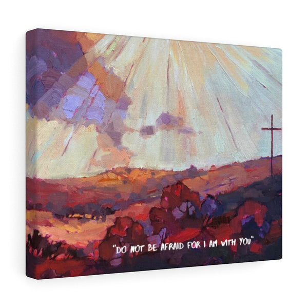 """Do not be afraid for I am with you""  high quality reproduction on canvas"
