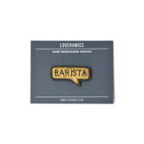 Loveramics Coffee Extremists Pattern Embroidered Pin (Barista)
