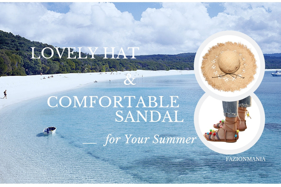 Lovely Women Hats and Comfortable Sandals for Summer 2019