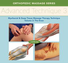 Advanced Technique: Myofascial and Deep Tissue Massage Therapy Technique Volume 3 Knee 2-DVD Training