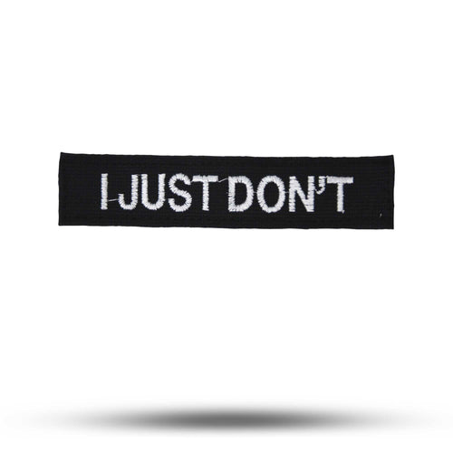 I JUST DON'T | State of Mind Patch