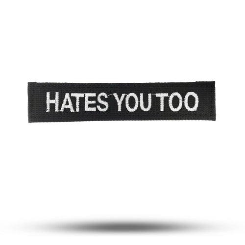 HATES YOU TOO | State of Mind Patch