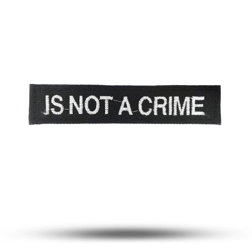 IS NOT A CRIME | State of Mind Patch