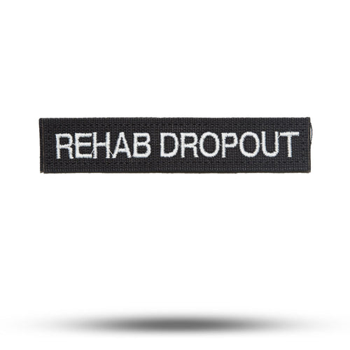 REHAB DROPOUT | State of Mind Patch