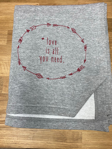 Love is all you need sweatshirt blanket