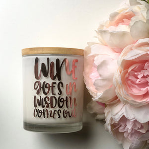 Quote Candle | Wine Goes in, Wisdom Comes Out | size large