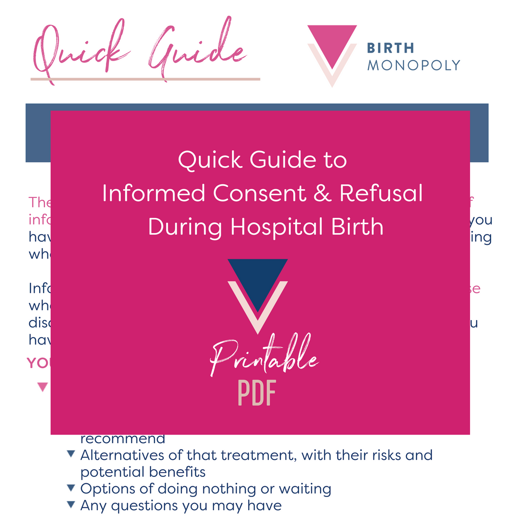 Quick Guide to Informed Consent & Refusal During Hospital Birth (printer friendly PDF - multiple prints)