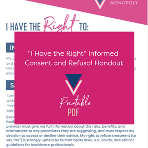 "Handout: ""I Have the Right"" Informed Consent & Refusal (printer friendly PDF - multiple prints)"