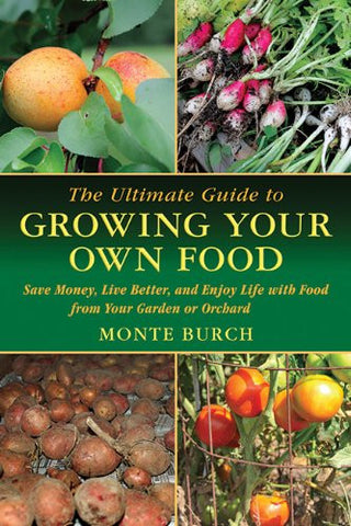 The Ultimate Guide to Growing Your Own Food  (PROF-44500) - Hahn's World of Surplus & Survival