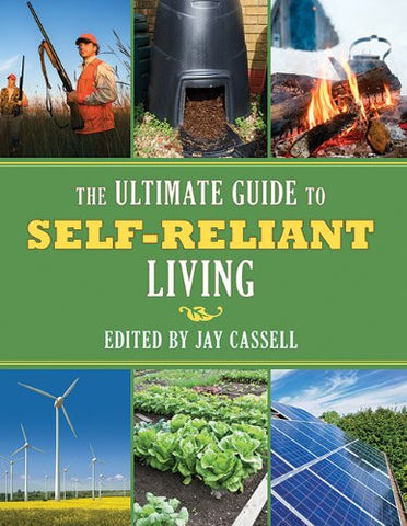 Ultimate Guide to Self-Reliant Living (PROF-44870) - Hahn's World of Surplus & Survival