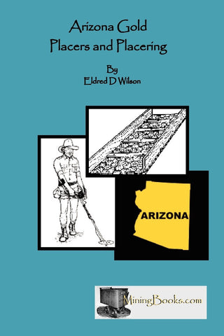 Book: Arizona Gold Placers and Placering  (HWS-2790) - Hahn's World of Surplus & Survival