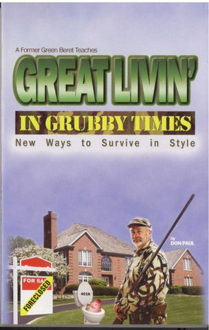 Great Livin' in Grubby Times Book  (HWS-2805) - Hahn's World of Surplus & Survival