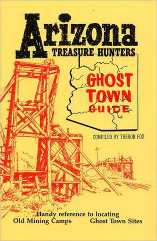 HWS Arizona Treasure Hunters Ghost Town Guide (HWS-2716) - Hahn's World of Surplus & Survival