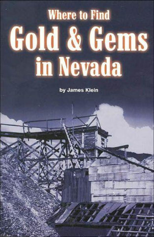 NV Publications Where to Find Gold & Gems in Nevada  (NVPUB-0-935182-15-2) - Hahn's World of Surplus & Survival