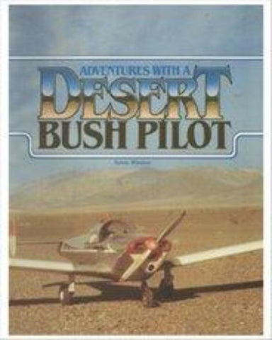 Adventures with a Desert Bush Pilot (GEM-BUSH-PILOT)