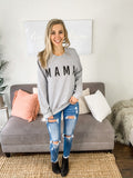 MAMA Sweatshirt **FINAL SALE**