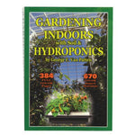 Gardening Indoors with Soil & Hydroponics - Fifth Edition