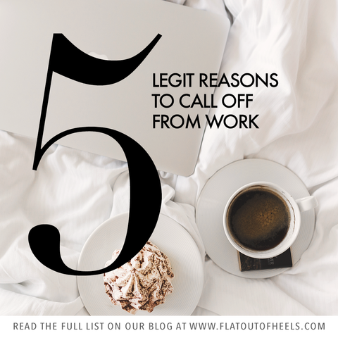 5 LEGIT REASONS TO CALL OFF FROM WORK