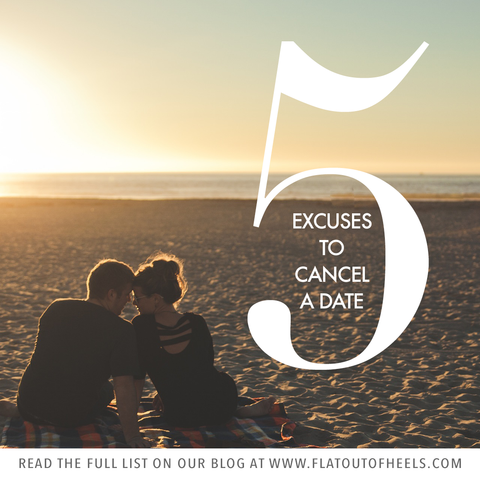 5 excuses to cancel a date
