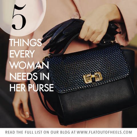5 THINGS EVERY WOMAN NEEDS IN HER PURSE