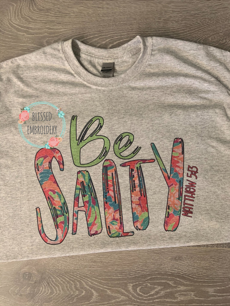 Be Salty T-shirt, Be Salty Tee