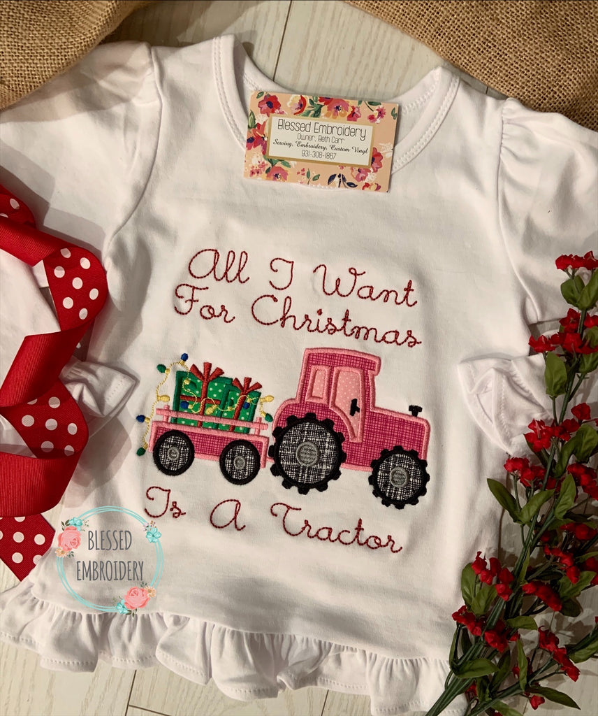 All I want for Christmas is a tractor, girls Christmas appliqué shirt, tractor Christmas shirt