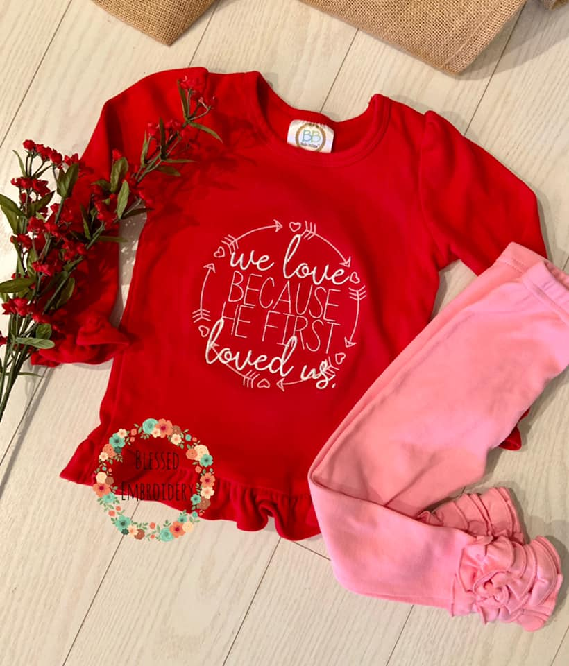 Girls Valentine's Day Shirt, Valentine's Day Shirt, We love because he first loved us shirt