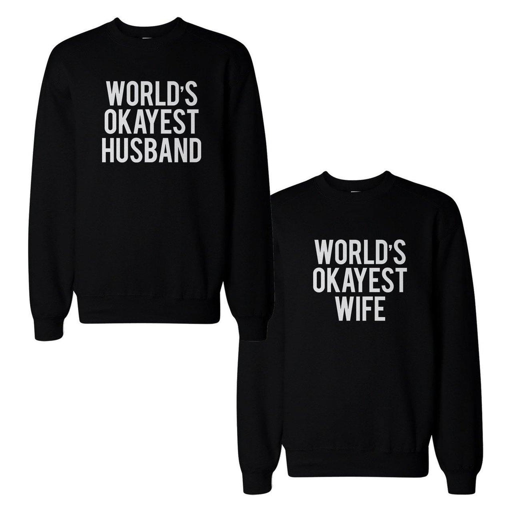World's Okayest Husband Wife Sweatshirts - It's Okay To Be Weird