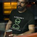 Aliens Don't Believe In You Either T-Shirt - It's Okay To Be Weird