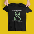 Aliens Don't Believe In You Either T-Shirt