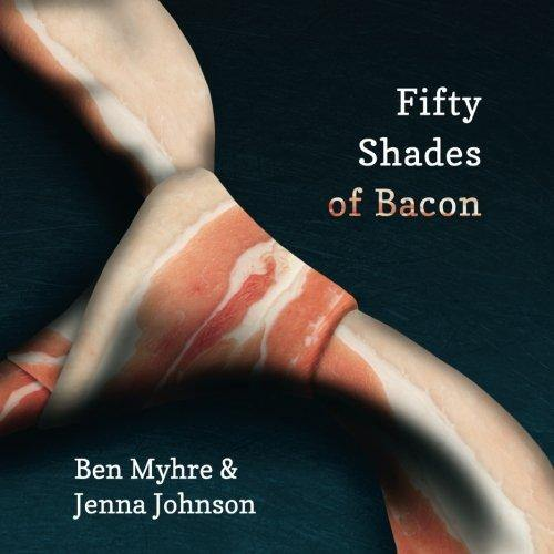 Fifty Shades Of Bacon - It's Okay To Be Weird