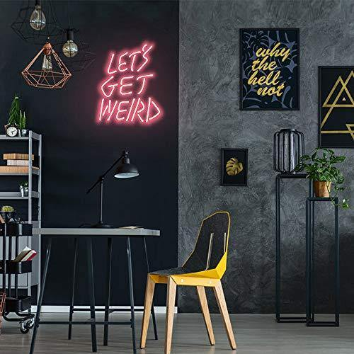Let's Get Weird Neon Sign - It's Okay To Be Weird