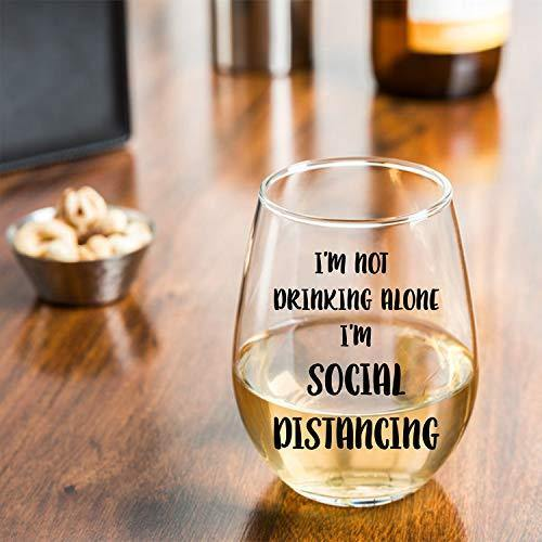 I'm Not Drinking Alone I'm Social Distancing Glass - It's Okay To Be Weird