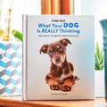 What Your Dog Is Really Thinking Book