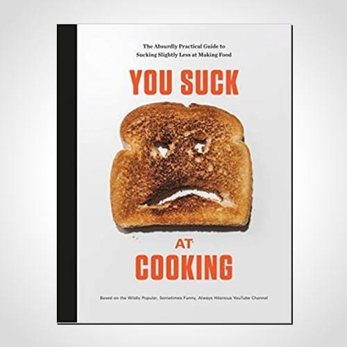 You Suck at Cooking Cookbook - It's Okay To Be Weird