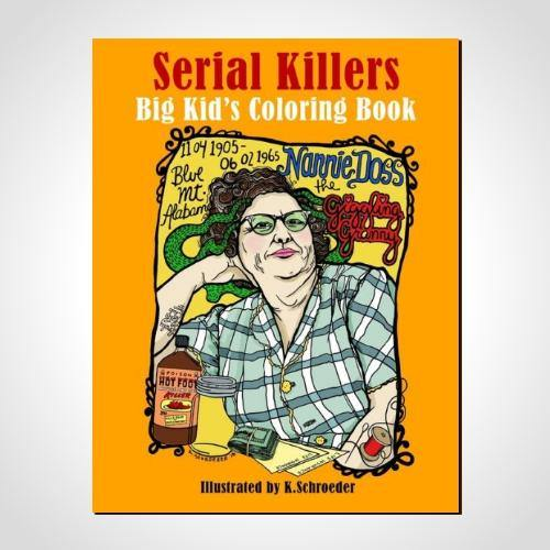 Serial Killers: Adult Coloring Book - It's Okay To Be Weird