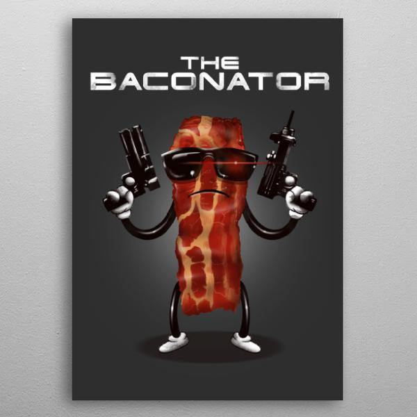 The Baconator Poster - It's Okay To Be Weird