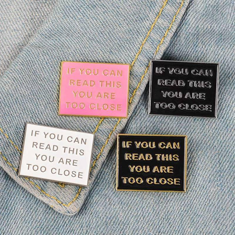 If You Can Read This You Are Too Close Enamel Pin - It's Okay To Be Weird