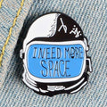 I Need More Space Pin - It's Okay To Be Weird