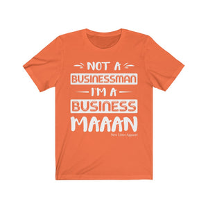 I'm a Business Maaan Unisex Jersey Short Sleeve Tee